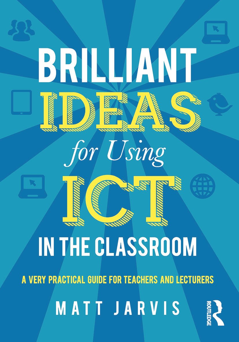 Brilliant Ideas for Using ICT in the Classroom: A very practical guide for teachers and lecturers, 1st Edition (Paperback) book cover