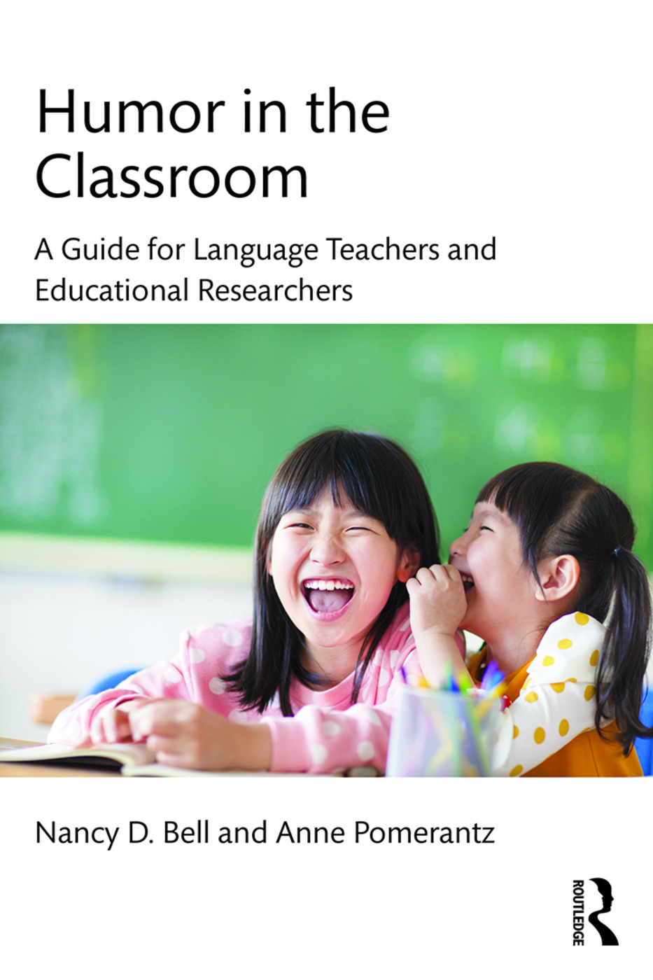 Humor in the Classroom: A Guide for Language Teachers and Educational Researchers (Paperback) book cover