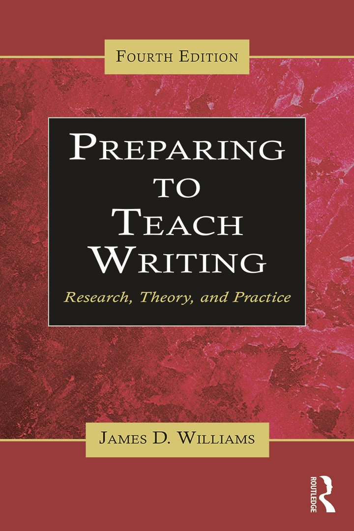 Preparing to Teach Writing: Research, Theory, and Practice book cover