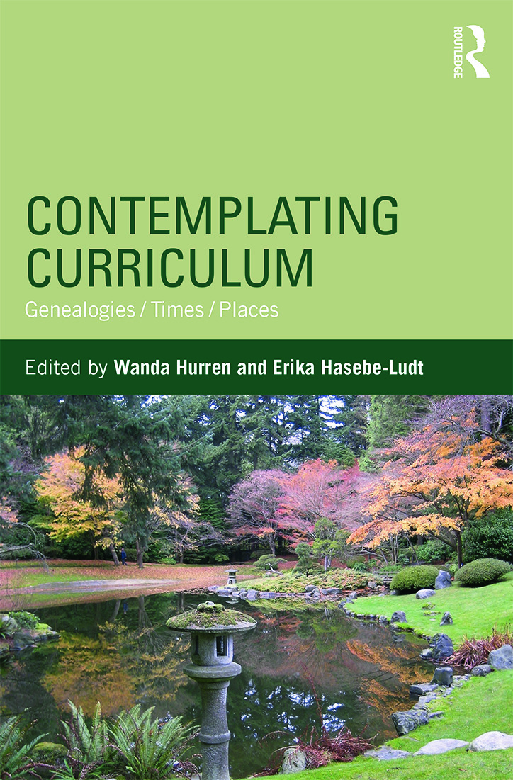 Contemplating Curriculum: Genealogies/Times/Places, 1st Edition (Hardback) book cover