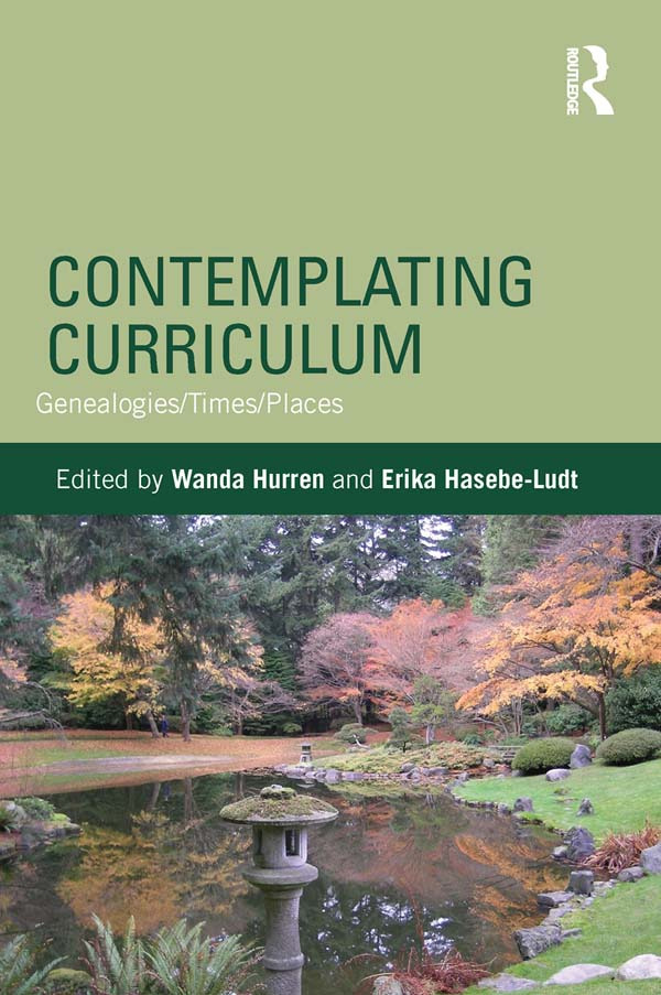 Contemplating Curriculum: Genealogies/Times/Places book cover