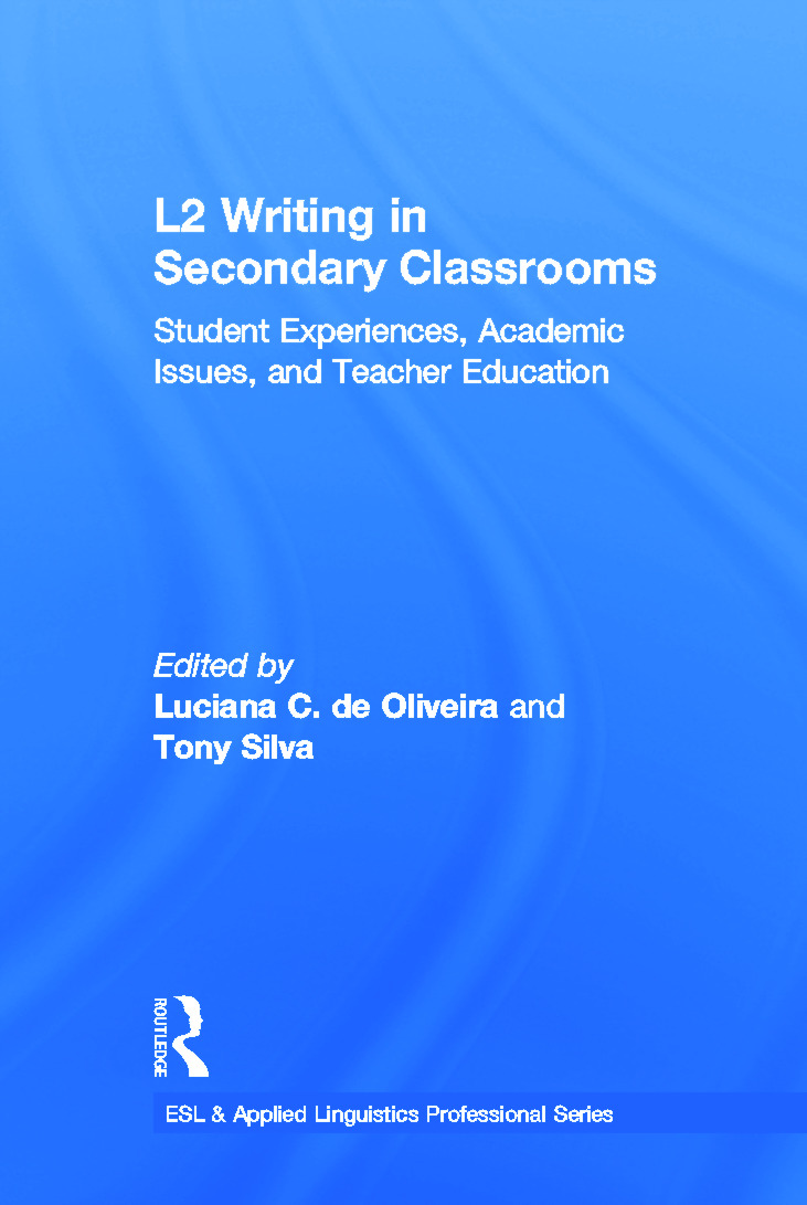 L2 Writing in Secondary Classrooms: Student Experiences, Academic Issues, and Teacher Education book cover