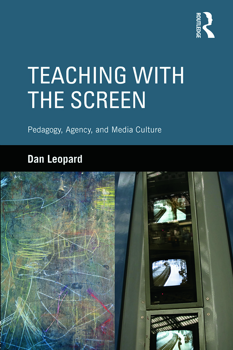Teaching with the Screen: Pedagogy, Agency, and Media Culture (Hardback) book cover