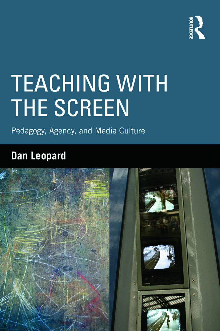 Teaching with the Screen: Pedagogy, Agency, and Media Culture, 1st Edition (Paperback) book cover