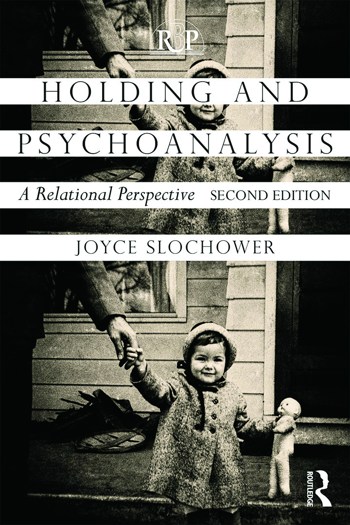 Holding and Psychoanalysis, 2nd edition: A Relational Perspective, 2nd Edition (Paperback) book cover