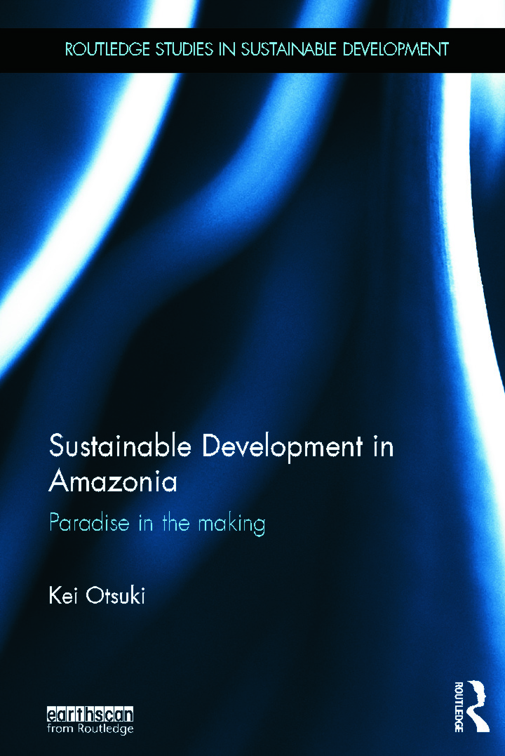 Sustainable Development in Amazonia: Paradise in the Making (Hardback) book cover