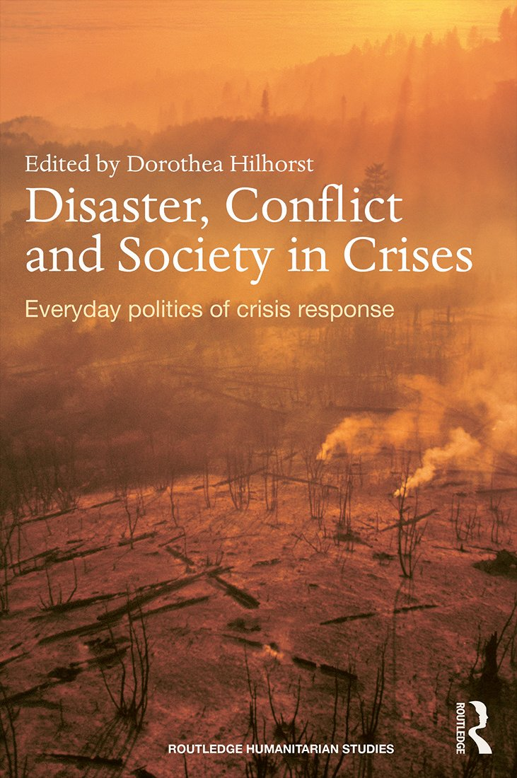Disaster, Conflict and Society in Crises: Everyday Politics of Crisis Response (Hardback) book cover