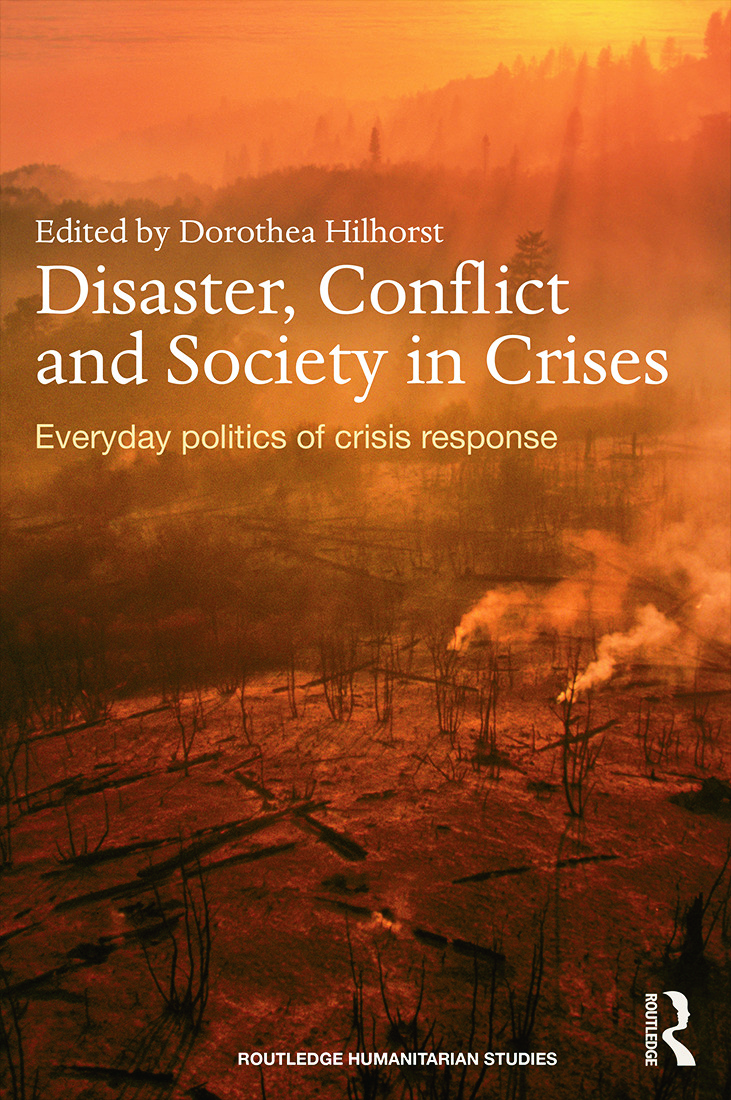 Disaster, Conflict and Society in Crises: Everyday Politics of Crisis Response, 1st Edition (Paperback) book cover