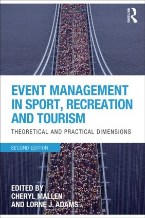 Event Management in Sport, Recreation and Tourism: Theoretical and Practical Dimensions (Paperback) book cover