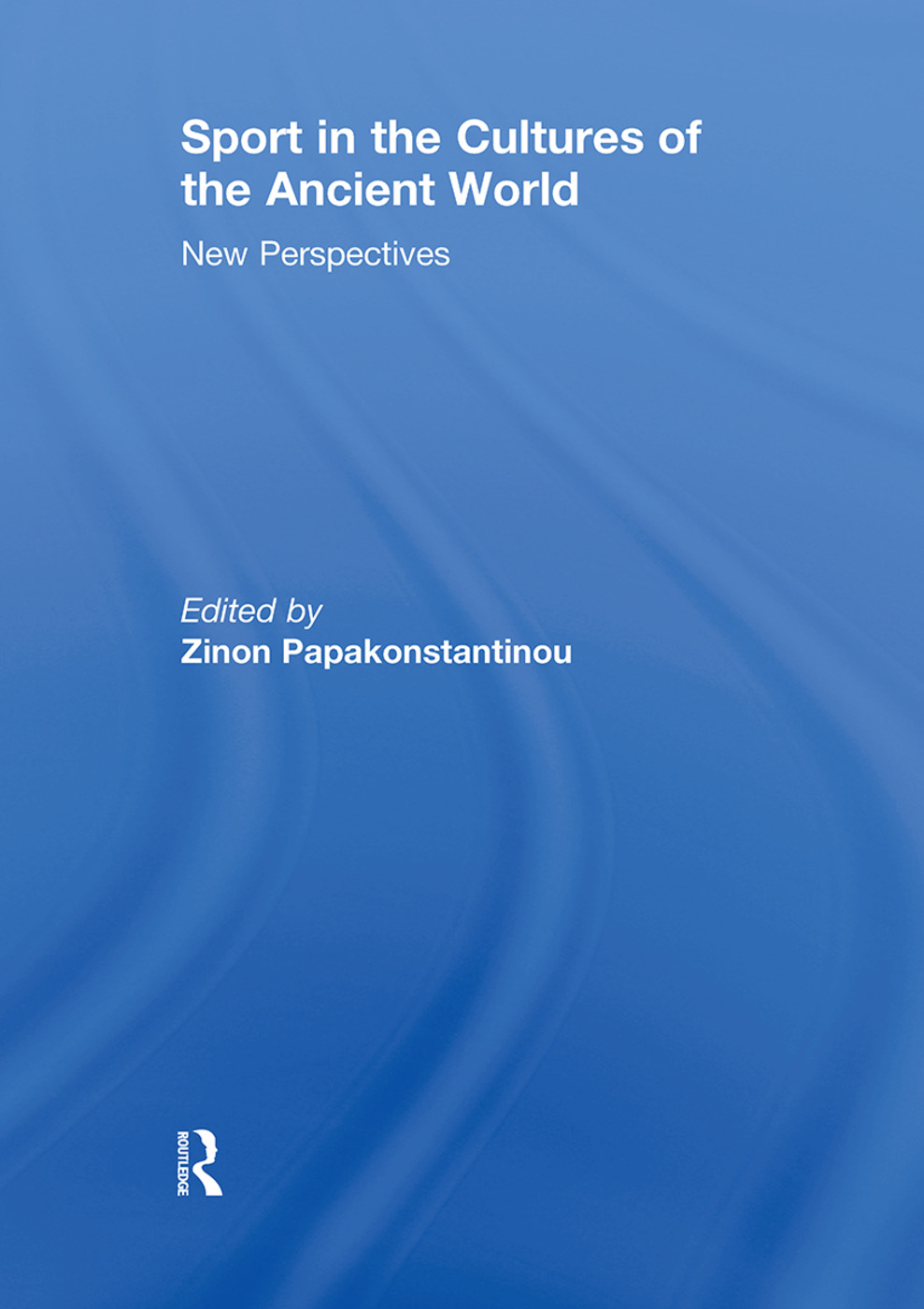 Sport in the Cultures of the Ancient World: New Perspectives, 1st Edition (Paperback) book cover