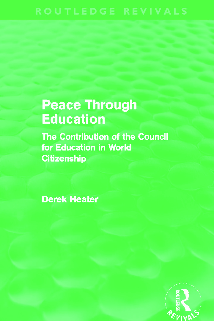 Peace Through Education (Routledge Revivals): The Contribution of the Council for Education in World Citizenship (Hardback) book cover