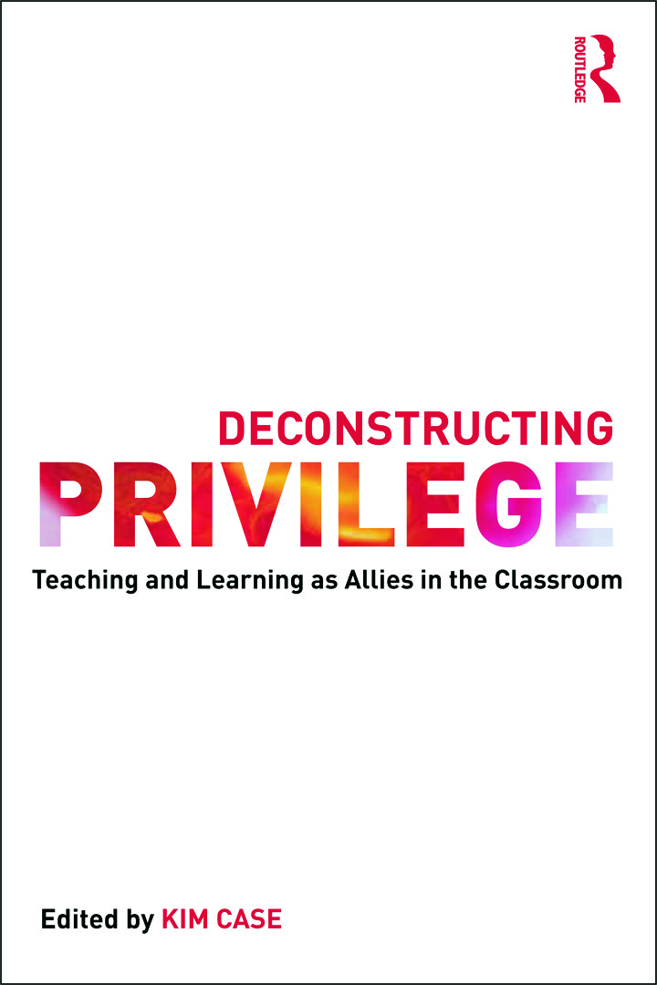 Deconstructing Privilege: Teaching and Learning as Allies in the Classroom (Paperback) book cover