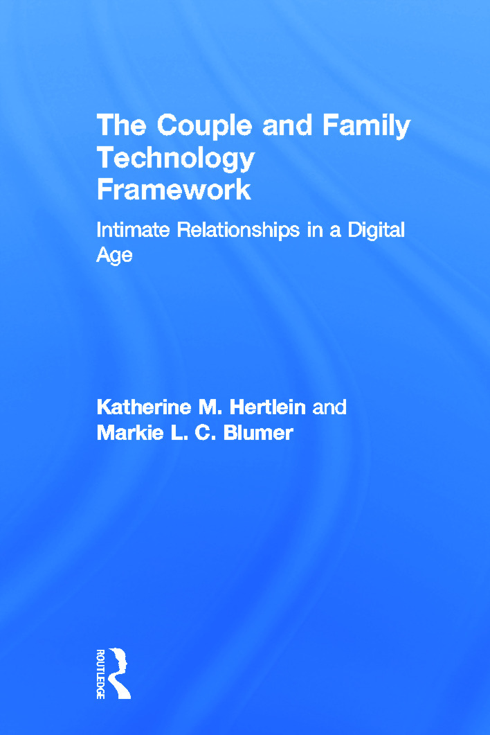 The Couple and Family Technology Framework: Intimate Relationships in a Digital Age, 1st Edition (Hardback) book cover