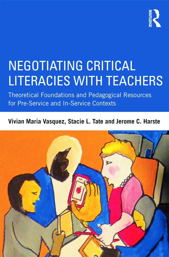 Negotiating Critical Literacies with Teachers: Theoretical Foundations and Pedagogical Resources for Pre-Service and In-Service Contexts (Paperback) book cover