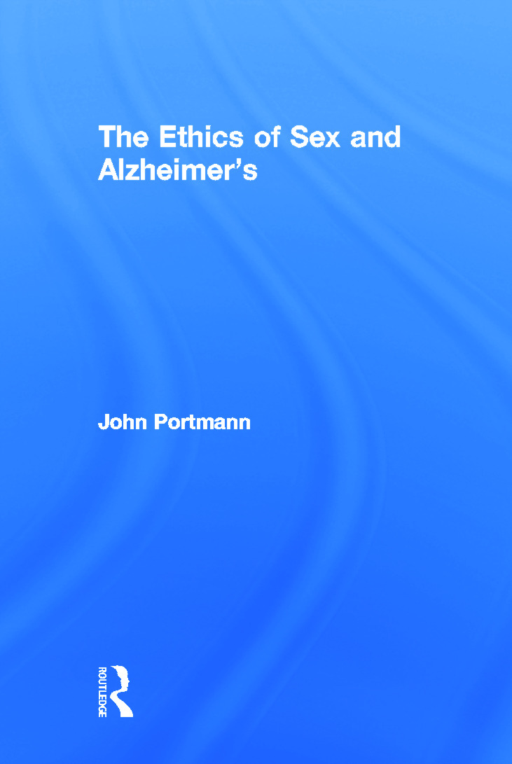 The Ethics of Sex and Alzheimer's: 1st Edition (Hardback) book cover