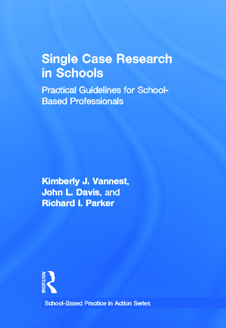 Single Case Research in Schools: Practical Guidelines for School-Based Professionals, 1st Edition (Hardback) book cover