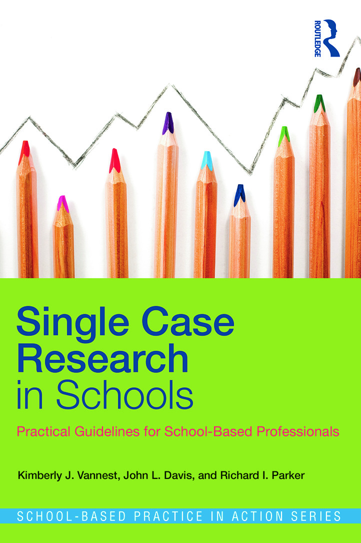 Single Case Research in Schools: Practical Guidelines for School-Based Professionals (Paperback) book cover