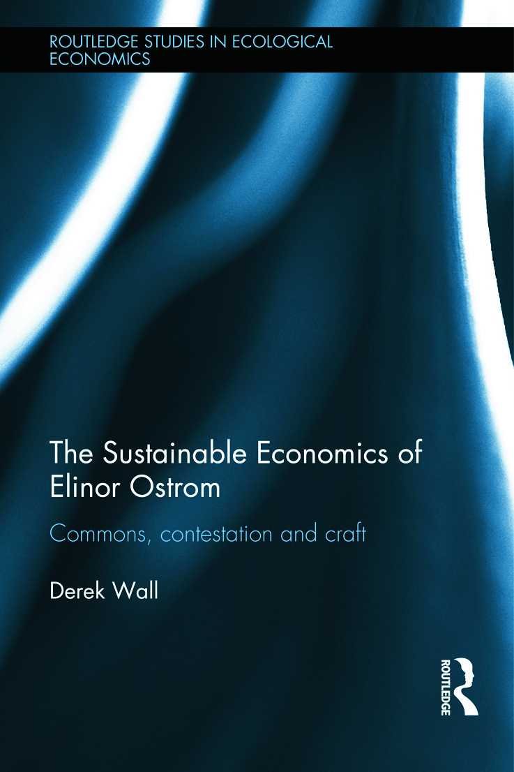 The Sustainable Economics of Elinor Ostrom: Commons, contestation and craft book cover