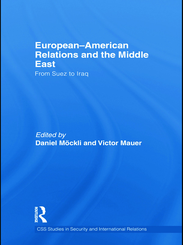 European-American Relations and the Middle East: From Suez to Iraq book cover