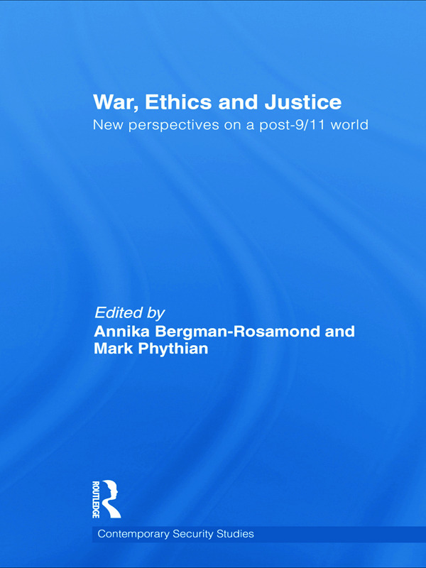 War, Ethics and Justice: New Perspectives on a Post-9/11 World, 1st Edition (Paperback) book cover