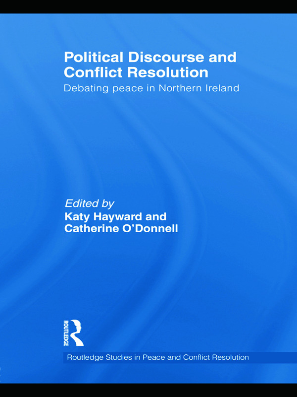 Political Discourse and Conflict Resolution: Debating Peace in Northern Ireland book cover