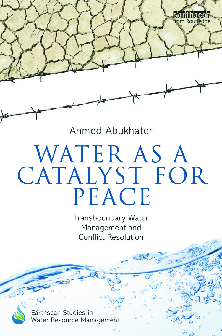 Water as a Catalyst for Peace: Transboundary Water Management and Conflict Resolution (Hardback) book cover