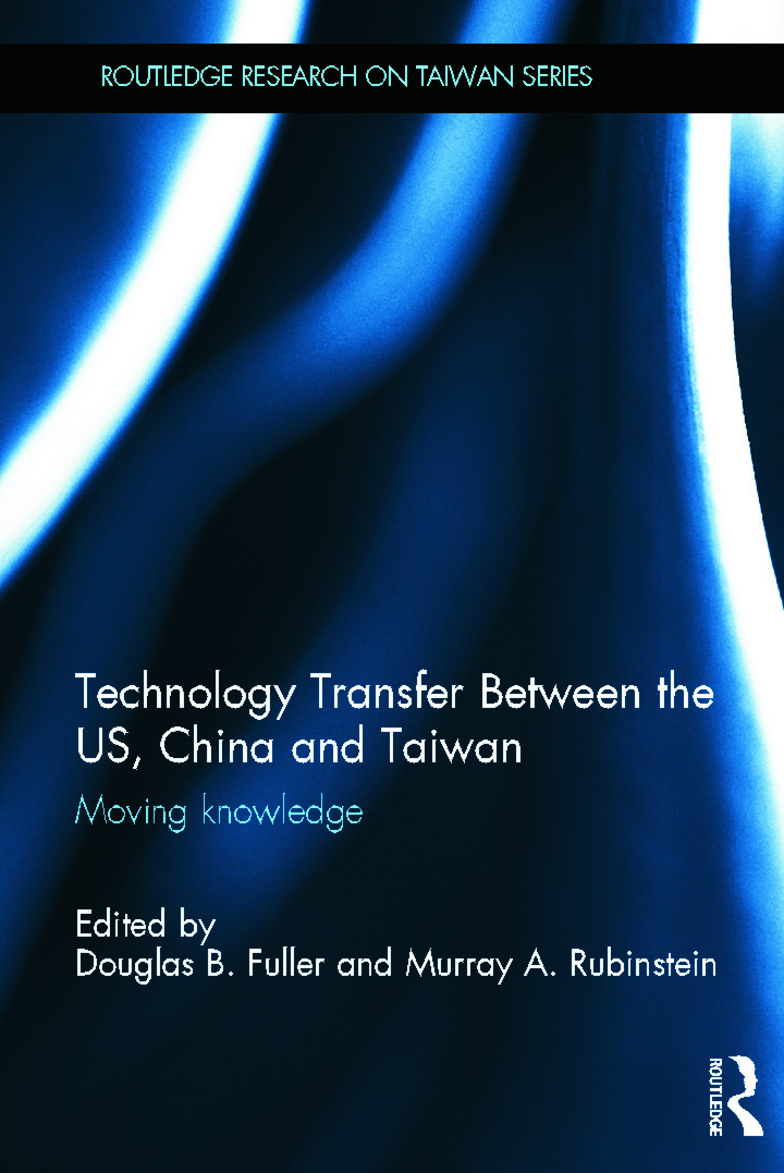 Technology Transfer Between the US, China and Taiwan: Moving Knowledge (Hardback) book cover