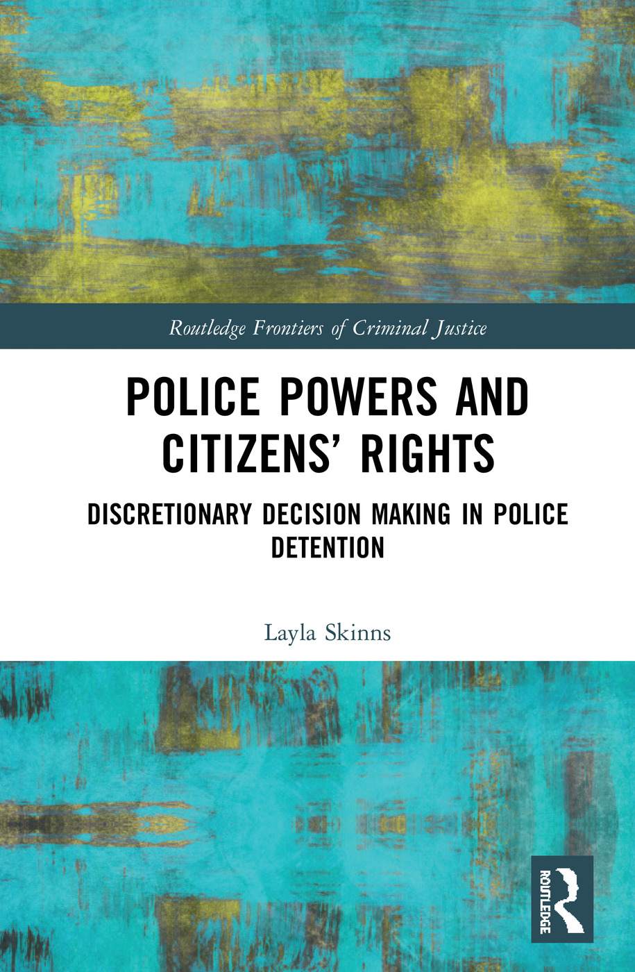 Police Powers and Citizens' Rights: Discretionary Decision-Making in Police Detention book cover