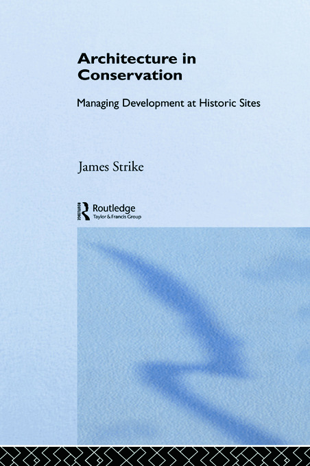 Architecture in Conservation: Managing Development at Historic Sites (Paperback) book cover