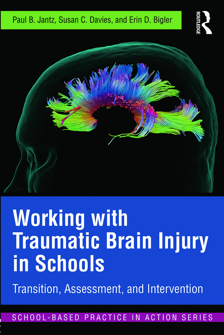 Working with Traumatic Brain Injury in Schools: Transition, Assessment, and Intervention, 1st Edition (Paperback) book cover