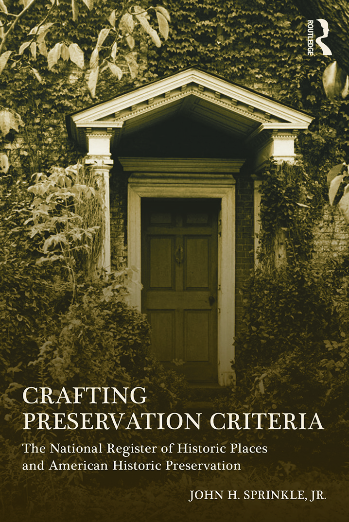 Crafting Preservation Criteria: The National Register of Historic Places and American Historic Preservation book cover