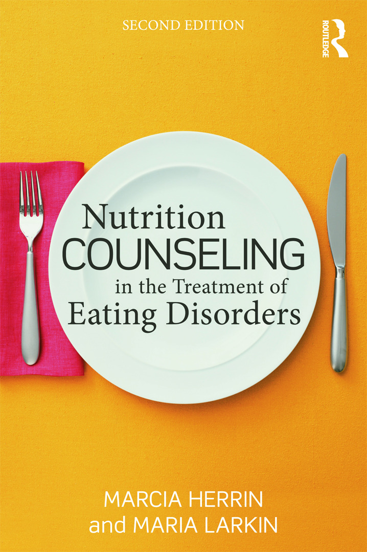 Nutrition Counseling in the Treatment of Eating Disorders: 2nd Edition (Paperback) book cover