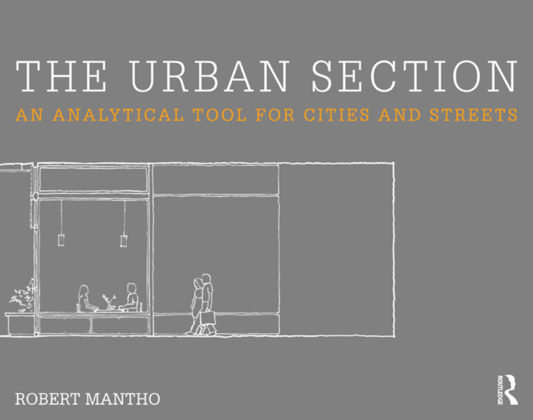 The Urban Section: An analytical tool for cities and streets book cover
