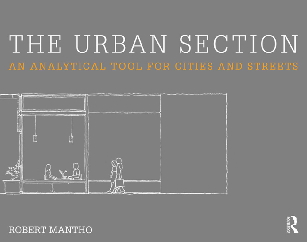 The Urban Section: An analytical tool for cities and streets, 1st Edition (Paperback) book cover