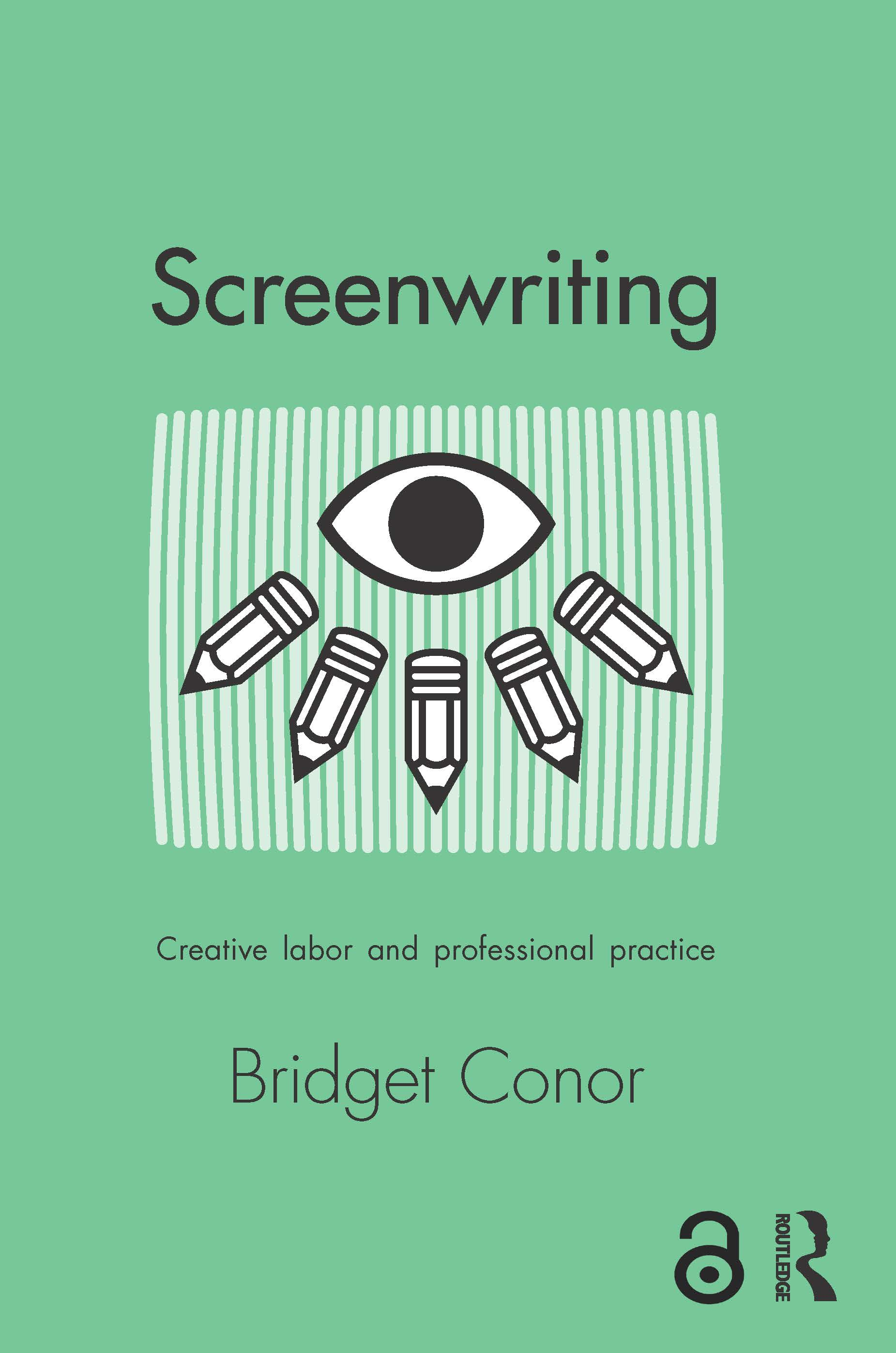 Screenwriting: Creative Labor and Professional Practice book cover