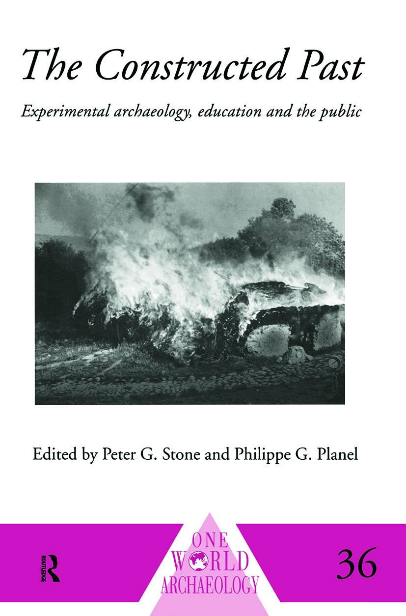 The Constructed Past: Experimental Archaeology, Education and the Public (Paperback) book cover