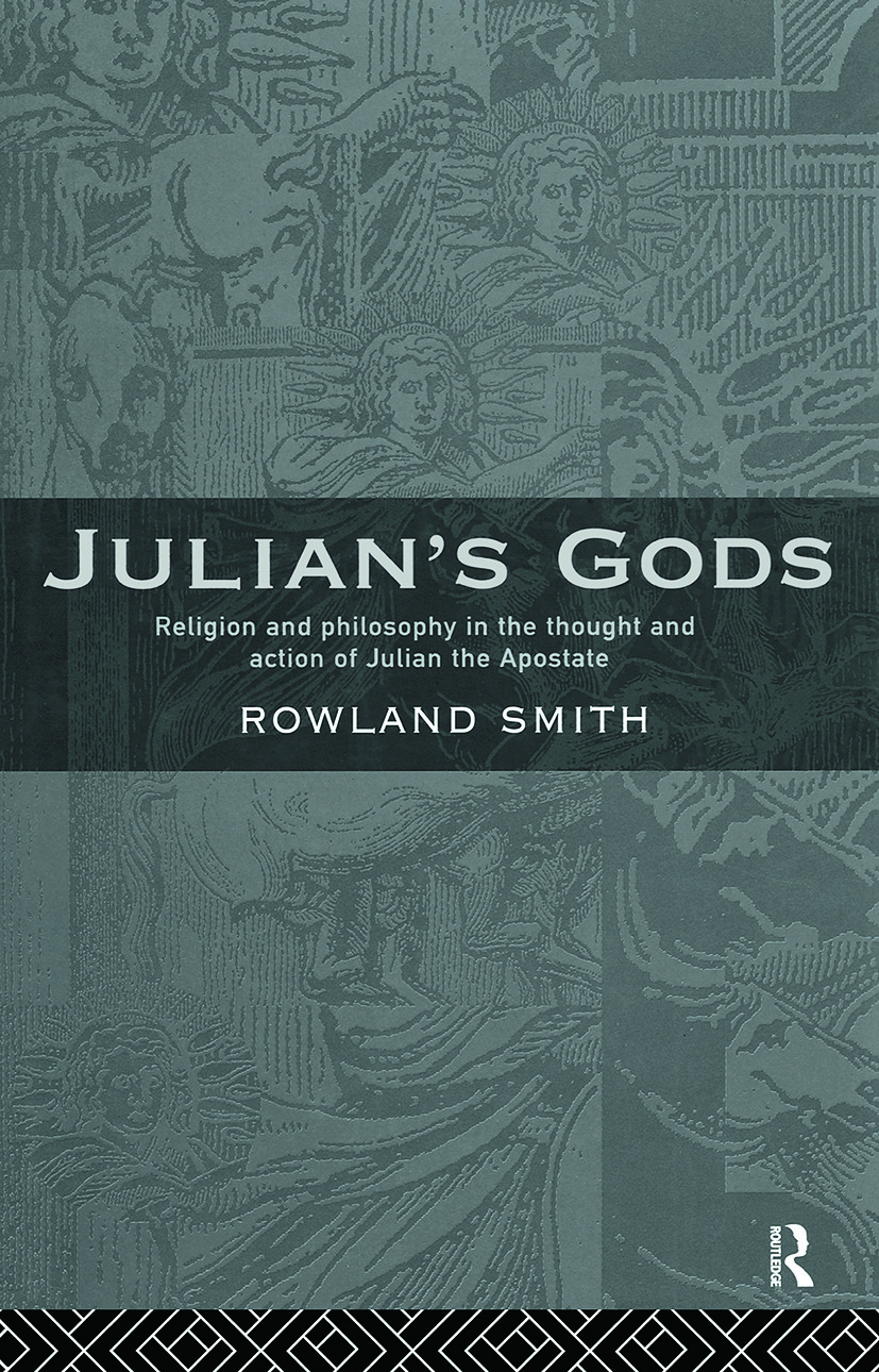 Julian's Gods: Religion and Philosophy in the Thought and Action of Julian the Apostate, 1st Edition (Paperback) book cover