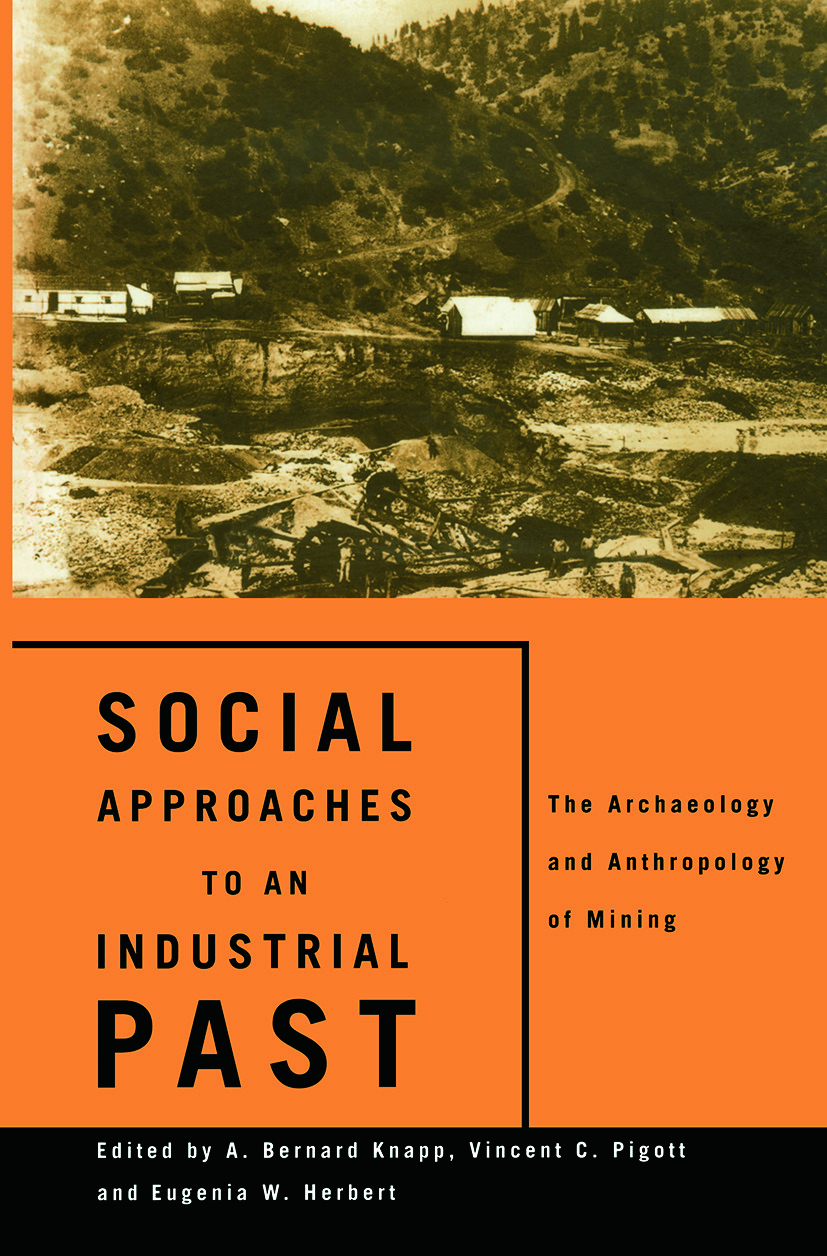 Social Approaches to an Industrial Past: The Archaeology and Anthropology of Mining (Paperback) book cover