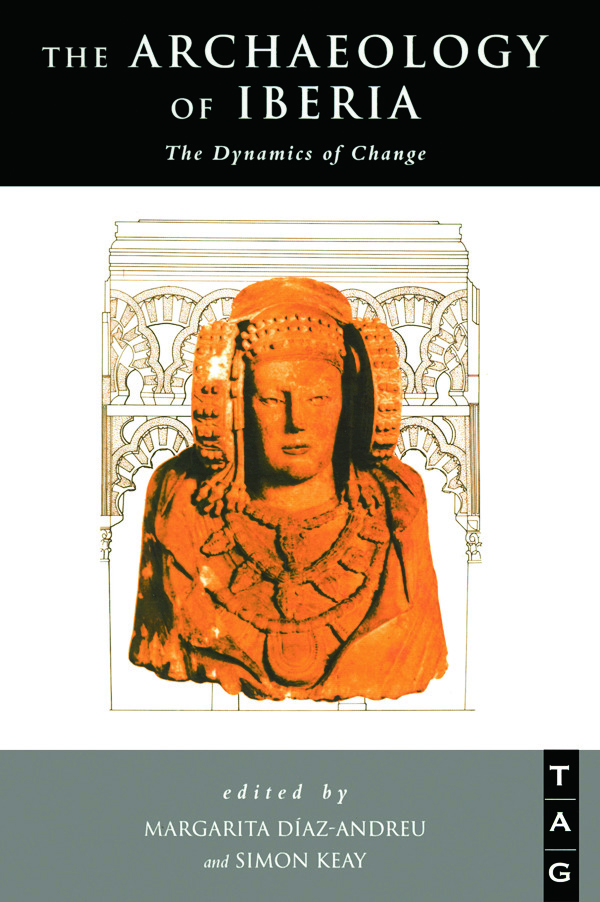 The Archaeology of Iberia: The Dynamics of Change, 1st Edition (Paperback) book cover