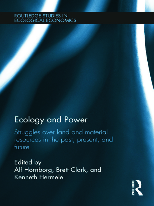 Ecology and Power: Struggles over Land and Material Resources in the Past, Present and Future book cover
