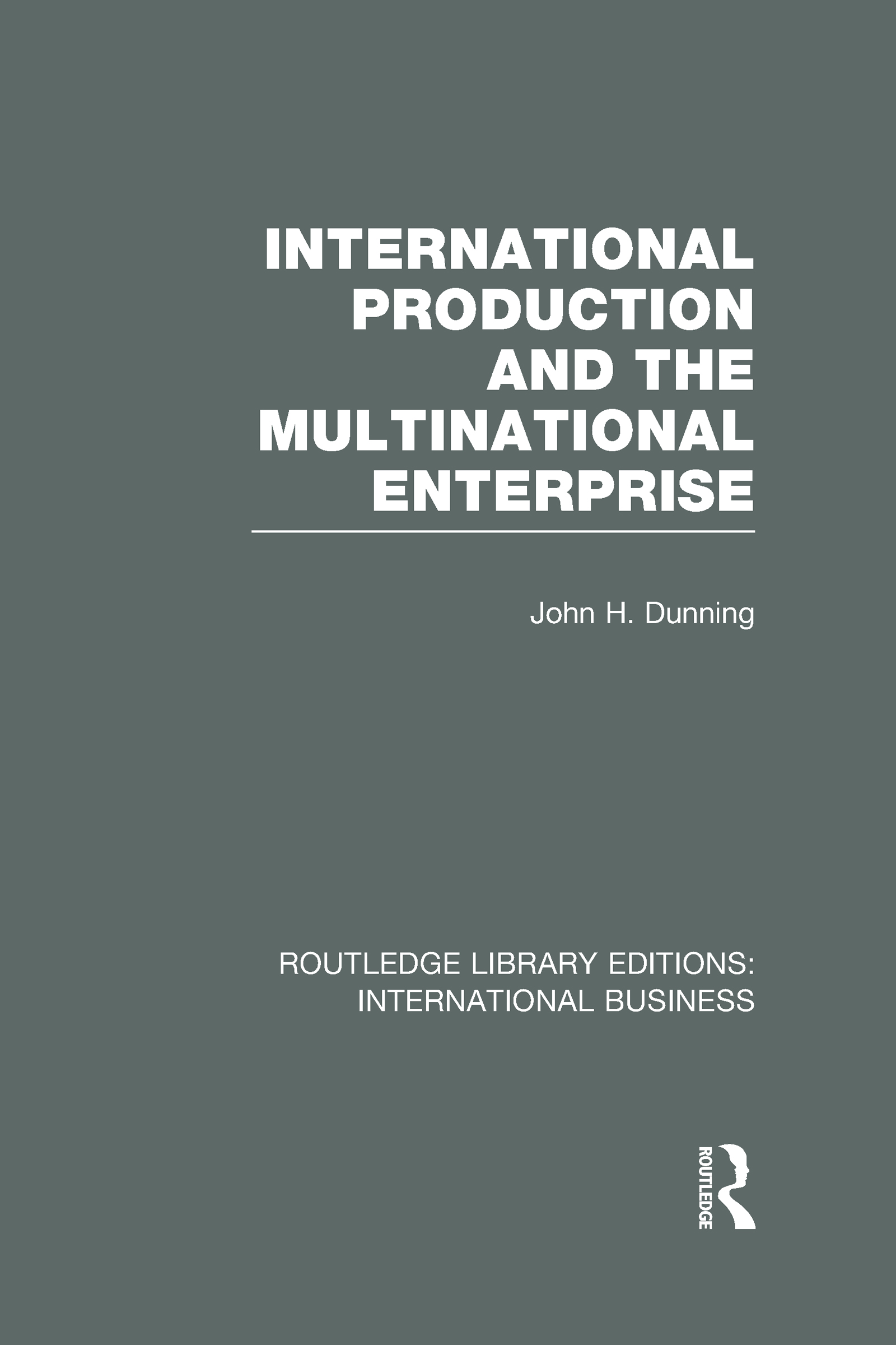 International Production and the Multinational Enterprise (RLE International Business) (Hardback) book cover