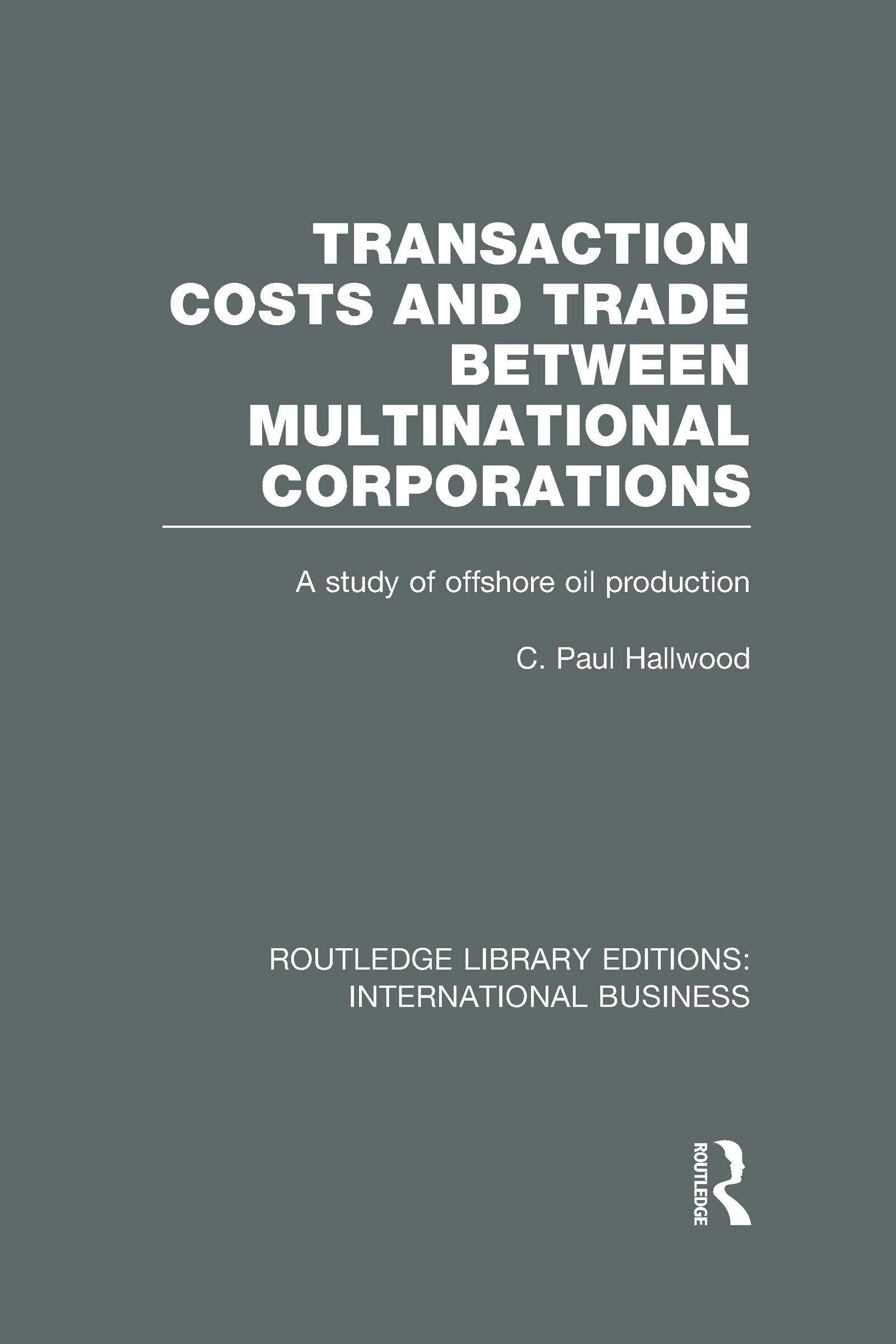 Transaction Costs & Trade Between Multinational Corporations (RLE International Business) (Hardback) book cover
