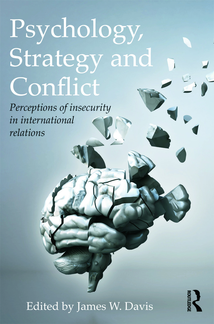 Psychology, Strategy and Conflict: Perceptions of Insecurity in International Relations, 1st Edition (Paperback) book cover