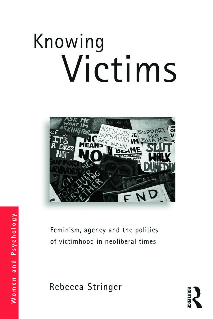 Knowing Victims: Feminism, agency and victim politics in neoliberal times (Paperback) book cover