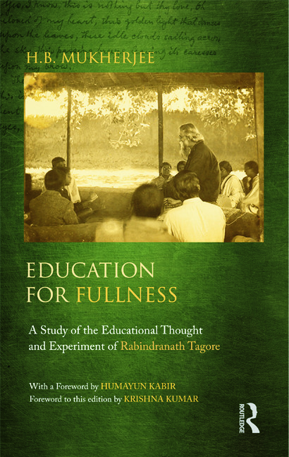 Education for Fullness: A Study of the Educational Thought and Experiment of Rabindranath Tagore (Hardback) book cover