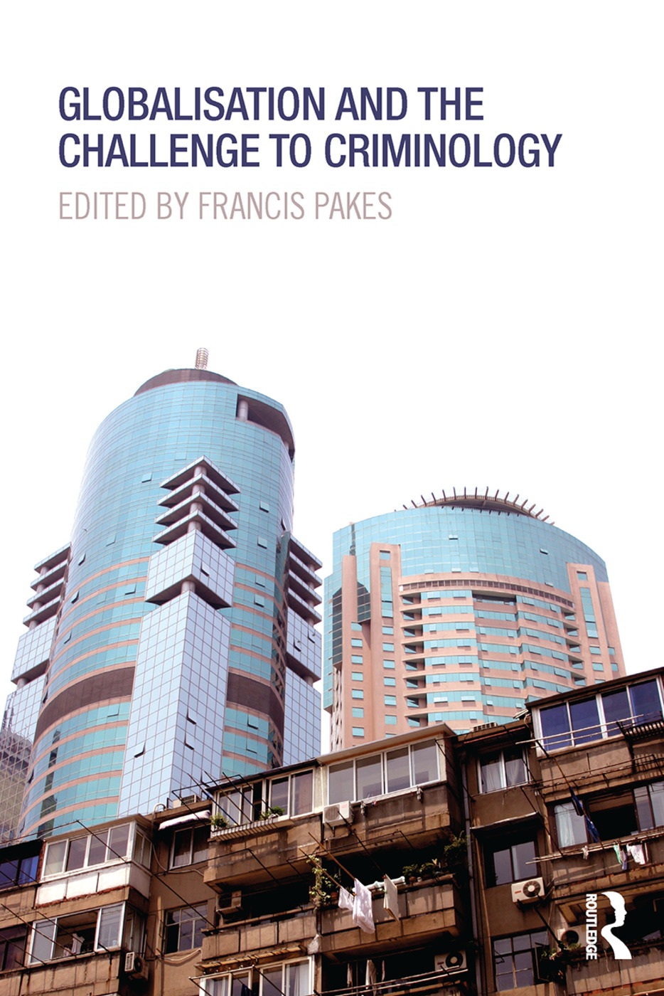 Globalisation and the Challenge to Criminology: 1st Edition (Paperback) book cover