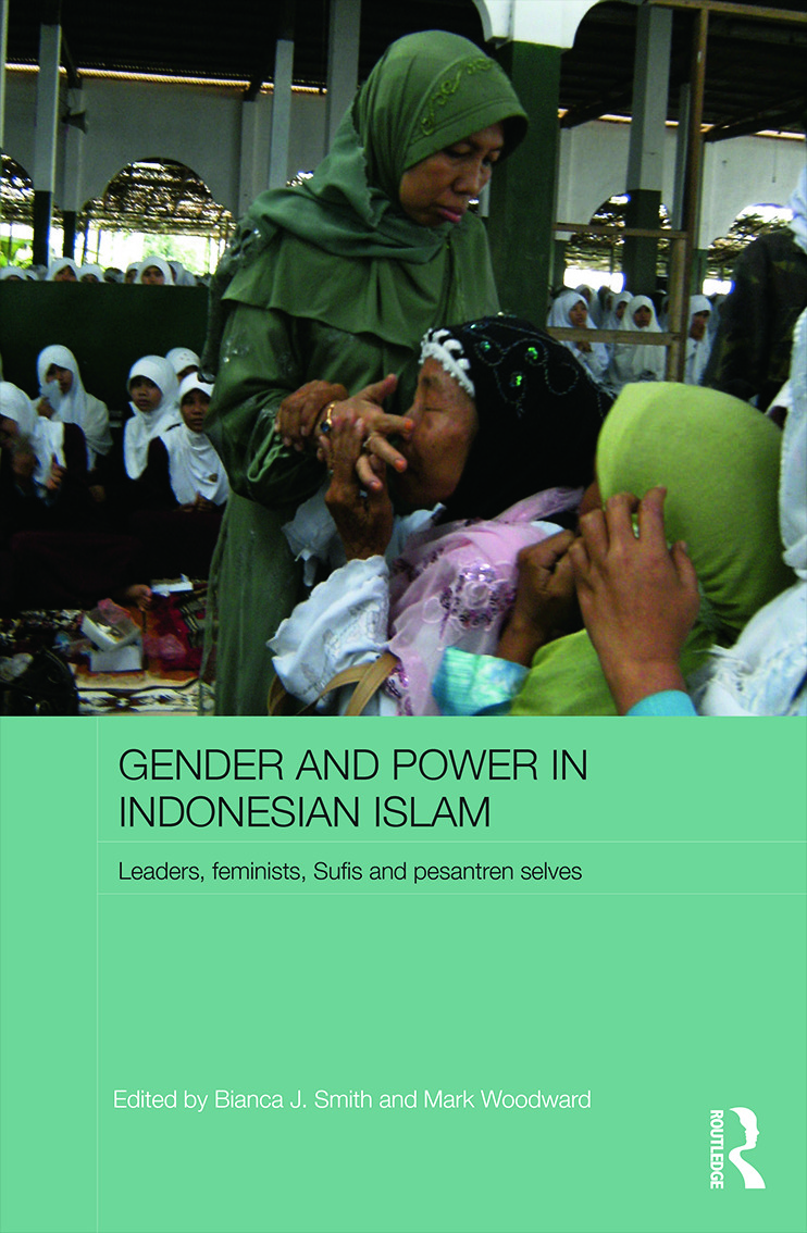 Gender and Power in Indonesian Islam: Leaders, feminists, Sufis and pesantren selves (Hardback) book cover