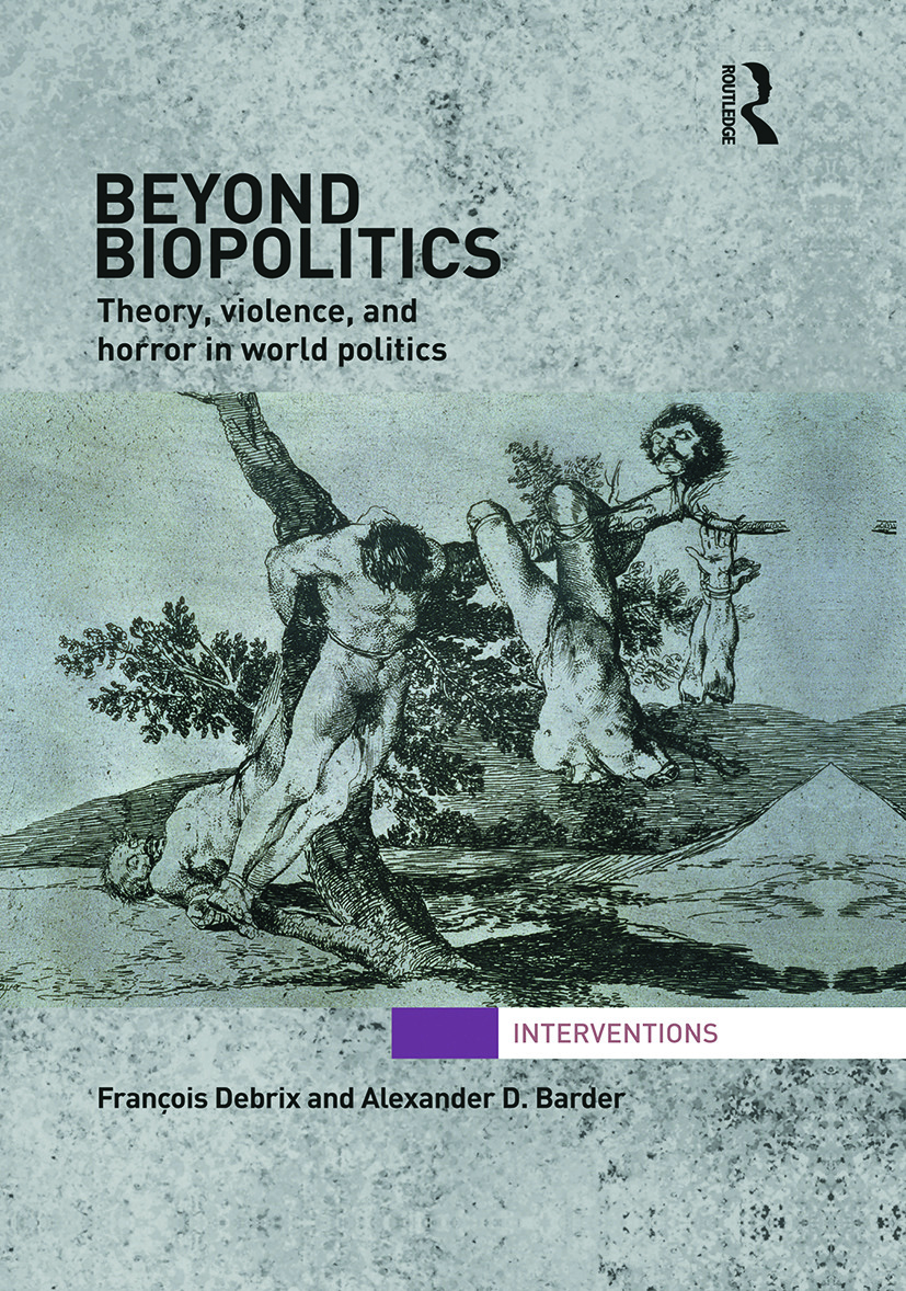 Beyond Biopolitics: Theory, Violence, and Horror in World Politics (Paperback) book cover