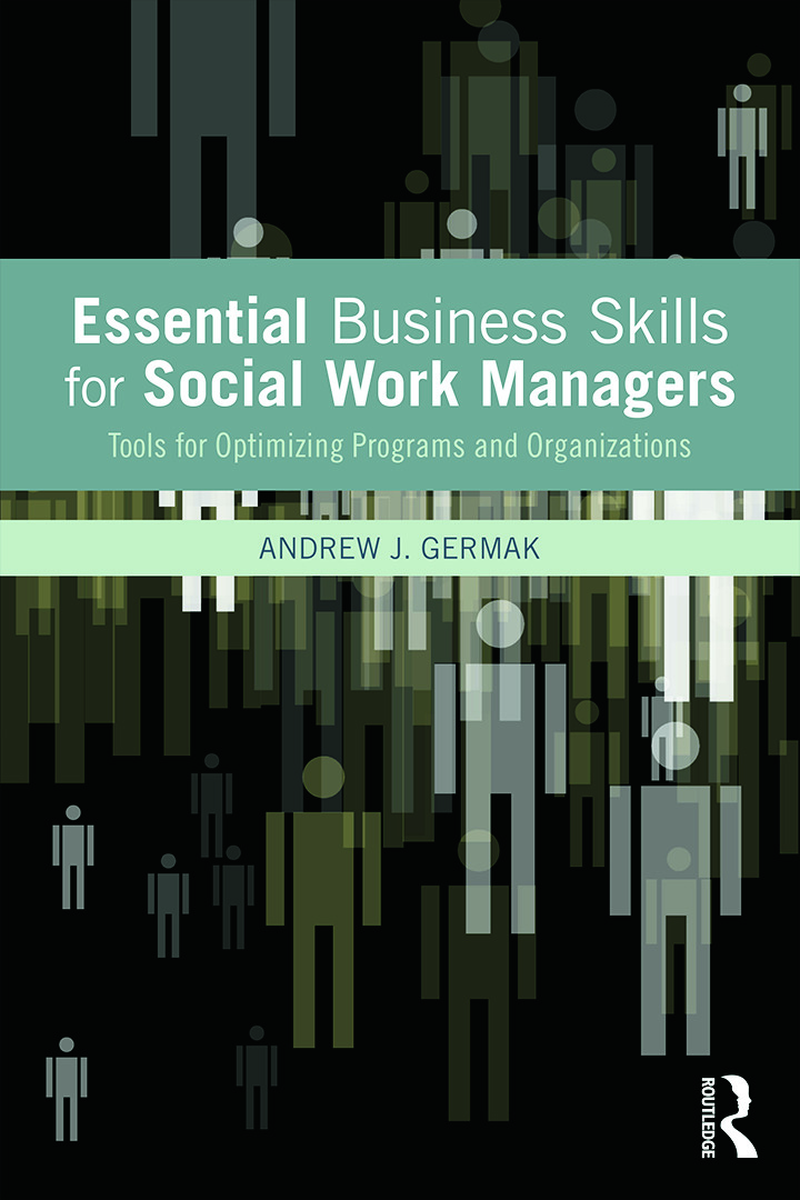Essential Business Skills for Social Work Managers: Tools for Optimizing Programs and Organizations, 1st Edition (Paperback) book cover