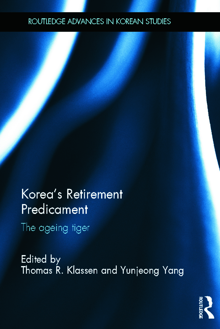 Korea's Retirement Predicament: The Ageing Tiger (Hardback) book cover